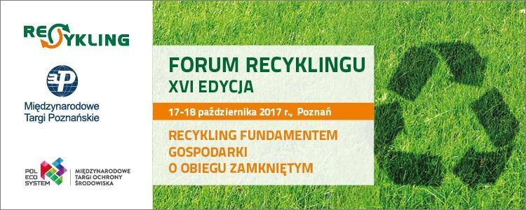 Recykling elementem gospodarki o obiegu zamkniętym. Forum Recyklingu 2017, 17 października 2017 r. w Poznaniu